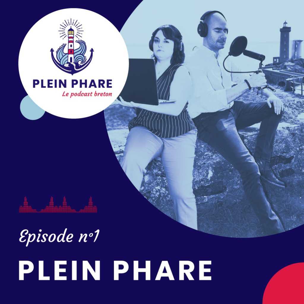 Episode 1 : Plein Phare, le podcast breton