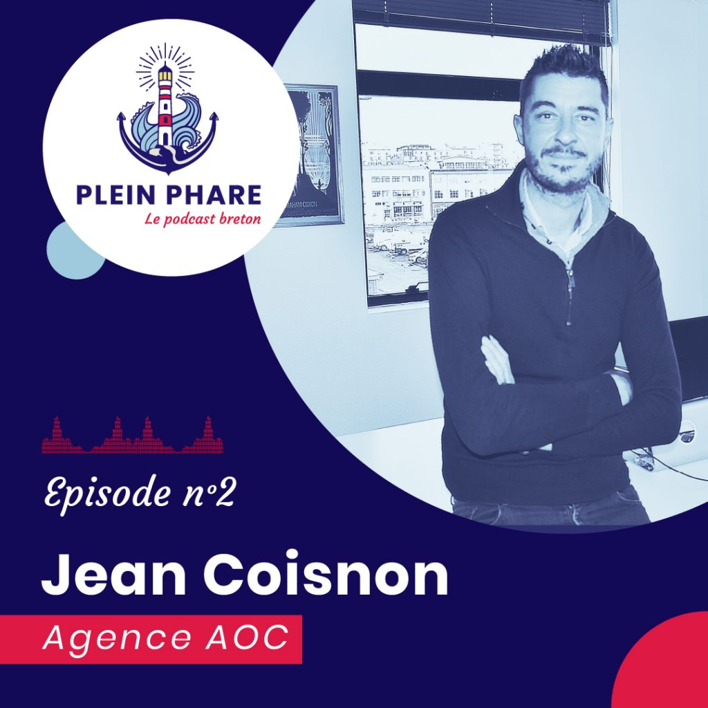 Episode 2 : Jean Coisnon, dirigeant de l'agence marketing AOC à Brest
