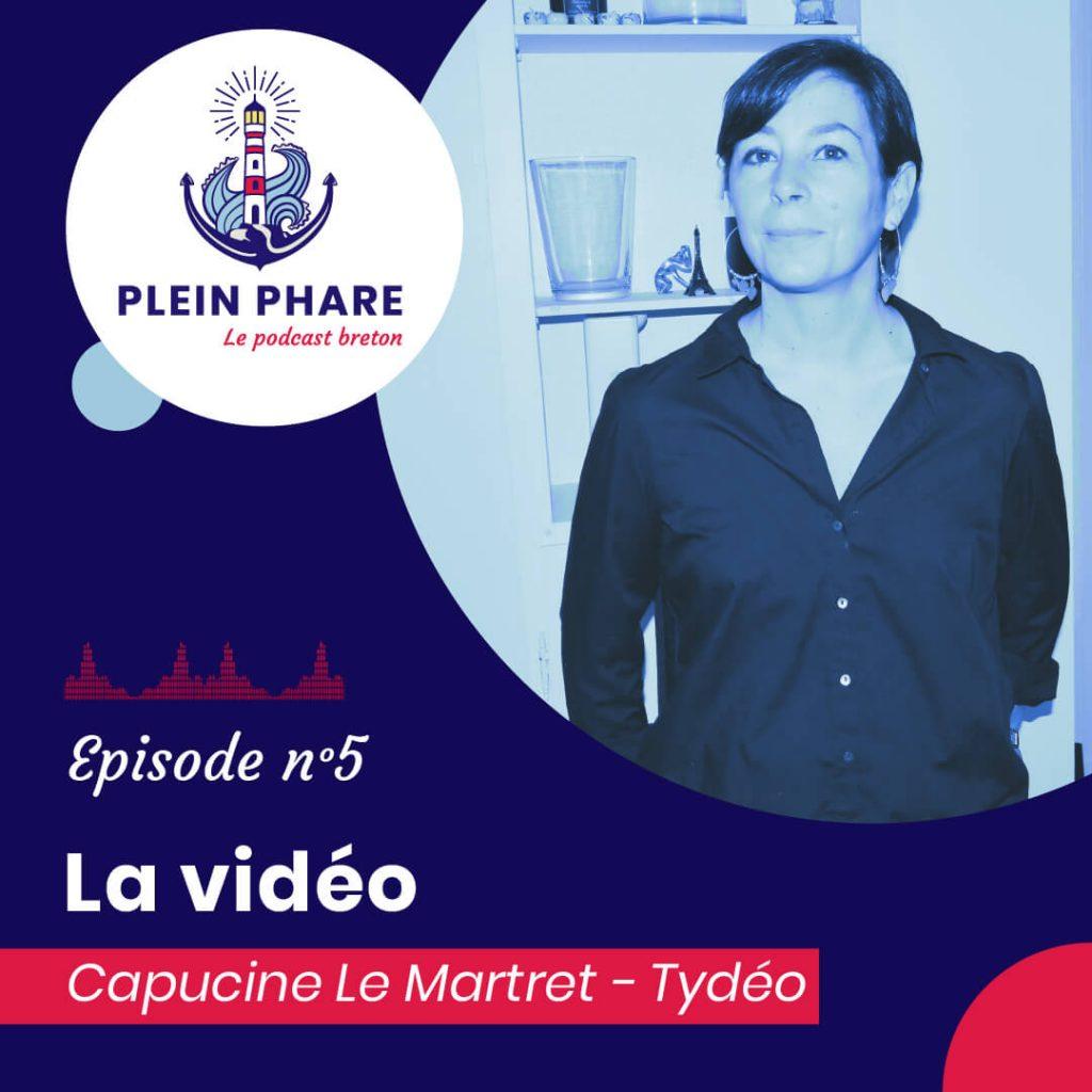 Episode 5 : Vidéo avec Capucine Le Martret de Tydeo - Plein Phare, le podcast breton