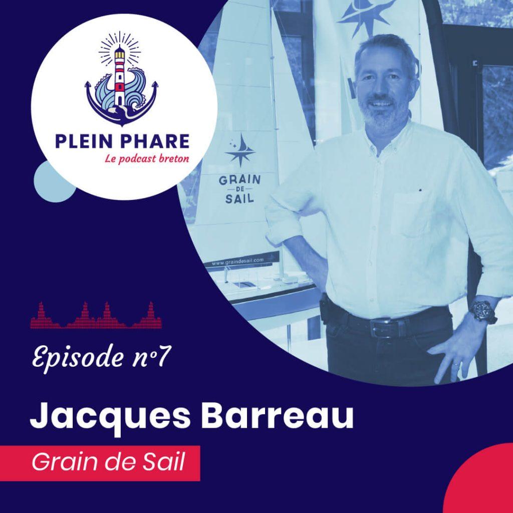 Episode 7 : Jacques Barreau, cofondateur de Grain de Sail à Morlaix - Plein Phare, le podcast breton