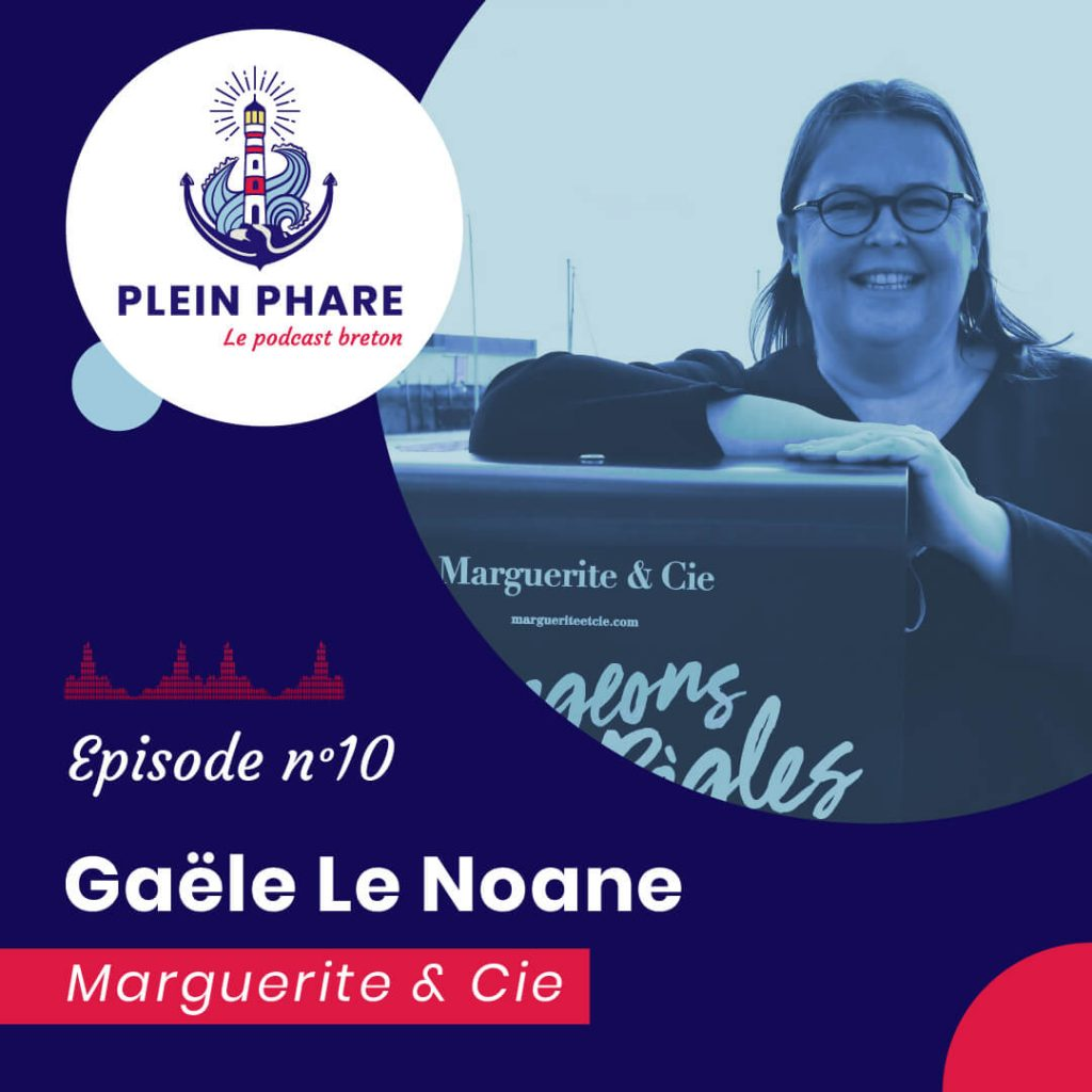 Episode 10 : Gaële Le Noane, fondatrice de Marguerite & cie - Plein Phare, le podcast breton