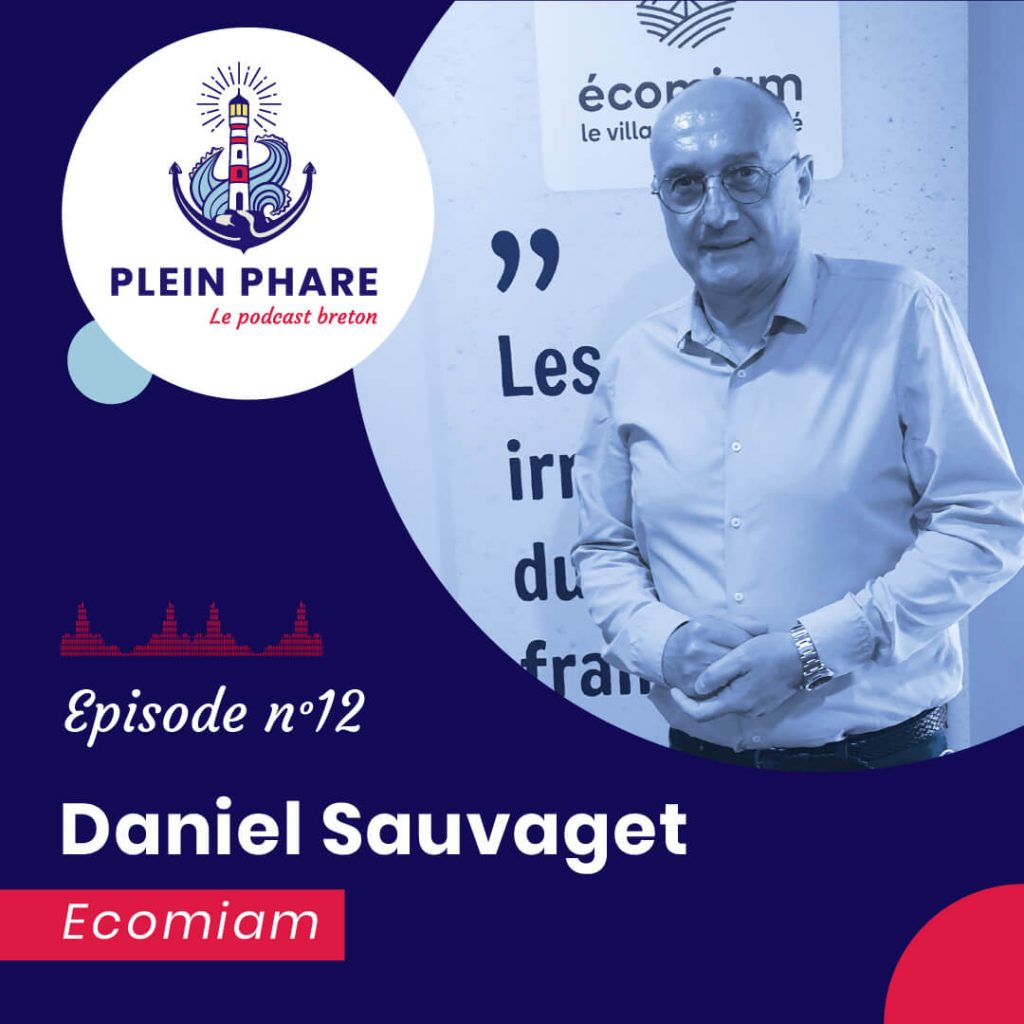 Episode 12 : Daniel Sauvaget, fondateur d'Écomiam - Plein Phare, le podcast breton