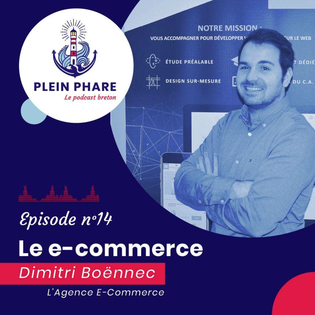 Episode 14 : Le e-commerce avec Dimitri Boennec de l'Agence E-commerce - Plein Phare, le podcast breton