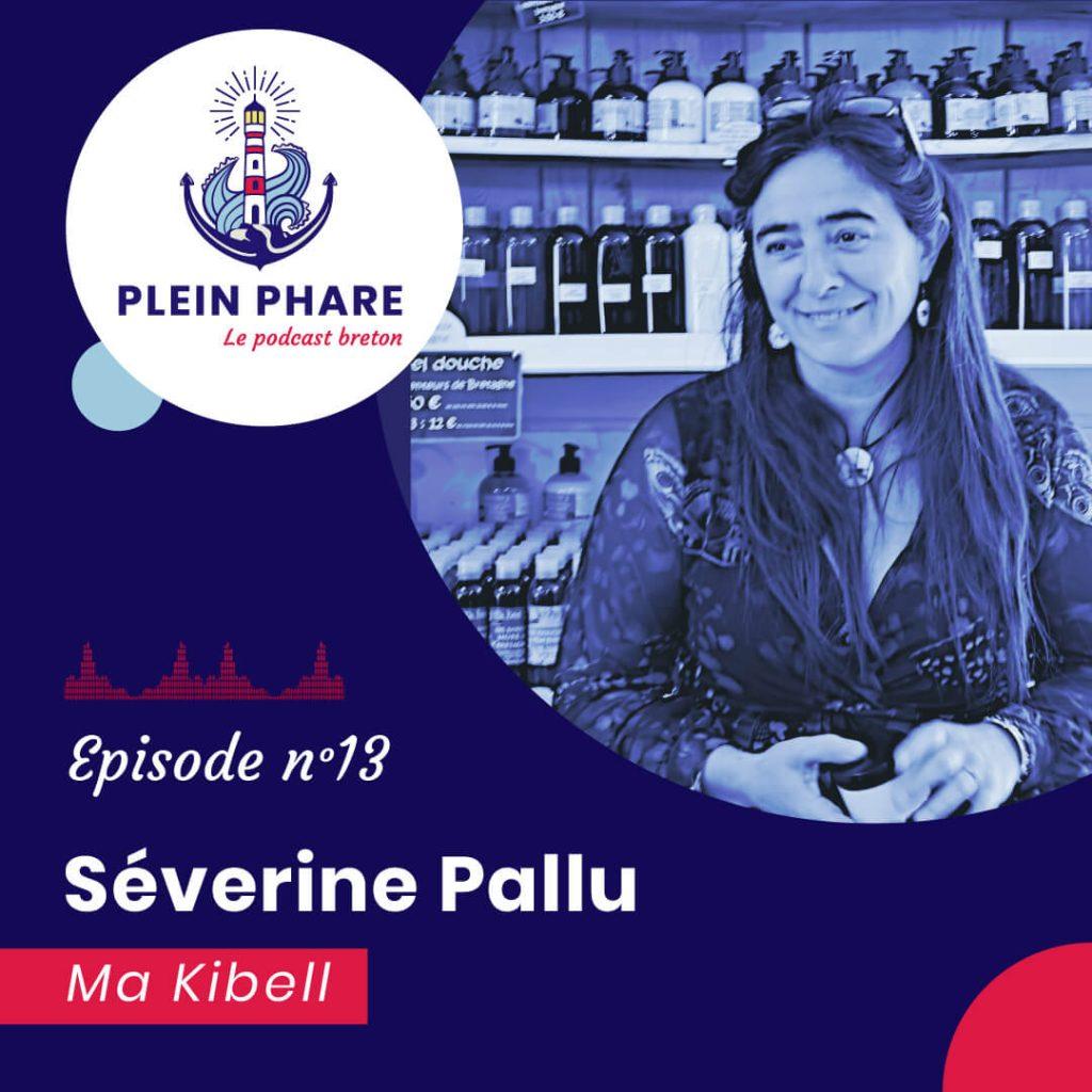 Episode 13 : Séverine Pallu, dirigeante de Ma Kibell - Plein Phare, le podcast breton