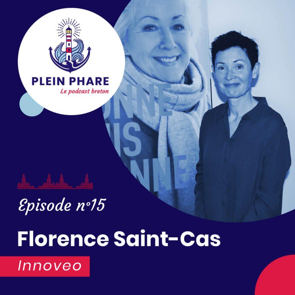 Episode 15 : Florence Saint-Cas, directrice du fonds de dotation Innoveo du CHU de Brest - Plein Phare, le podcast breton