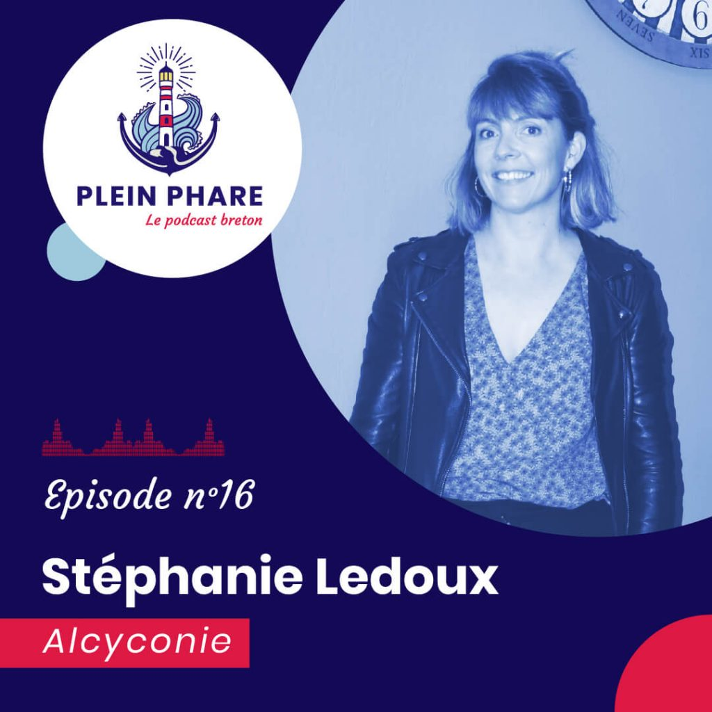 Episode 16 : Stéphanie Ledoux, fondatrice d'Alcyconie - Plein Phare, le podcast breton