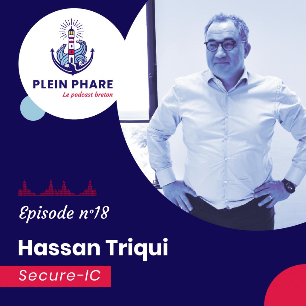 Episode 18 : Hassan Triqui, co-fondateur de Secure-IC - Plein Phare, le podcast breton